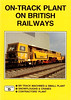 1991 On-Track Plant on British Railways, 4th edition, by Roger Butcher, published January 1991, 96pp £5.50, ISBN 1-872524-22-2.