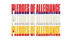 Pledges of Allegiance