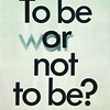 To be (war or) not to be?, 1975<br /> <br /> Gold Medal at 6th International Poster Biennale, Warsaw 1976. Mention at international poster contest organized to mark the 30th anniversary of victory over fascism, Warsaw 1975.<br /> <br /> Wasilewski, Mieczyslaw, 1930-