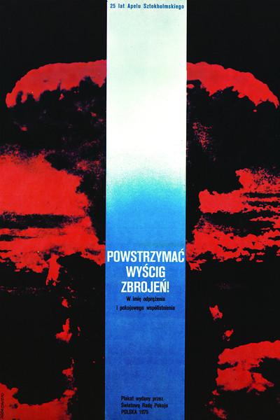 Stop the Arms Race! 25 Years of the Stockholm Appeal, 1975<br /> <br /> Powstrzymać wyścig zbrojeń! 25 lat Apelu Sztokholmskiego.<br /> <br /> First prize in Polish Peace Committee contest in 1975.<br /> <br /> Jodłowski, Tadeusz