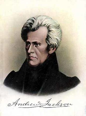 Andrew Jackson 1767-1845 President 1829-1837
