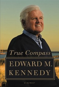 "In this book cover image released by Twelve Publishing, ""True Compass,"" by Edward M. Kennedy, is shown. Kennedy's memoir is scheduled for release on Sept. 14, 2009. (AP Photo/Twelve Publishing) ** NO SALES **"