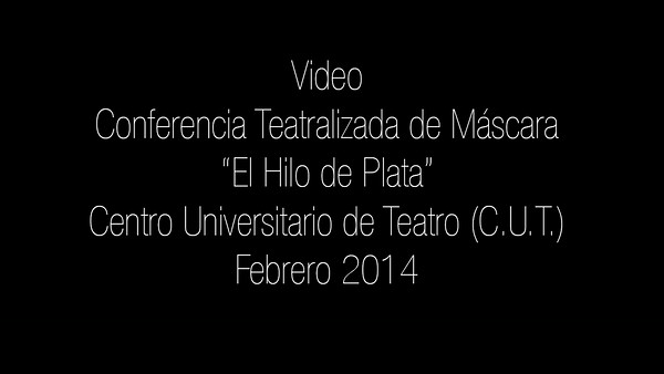"Video - Conferencia ""El Hilo de Plata"" en el C.U.T."