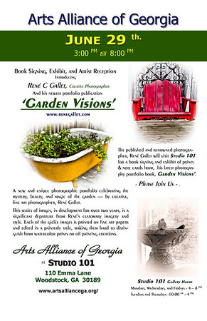 ' SAVE THE DAY - JUNE 29th '  'Garden Visions' exhibit and reception. 3:00PM to 8:00 PM  Studio 101 - 110 Emma Lane, Woodstock, Georgia 30189