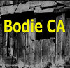 <center><h2>BODIE, CALIFORNIA</h2>   </center>
