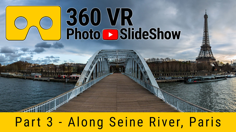 Part 3 - 360 VR Photo Slideshow - Seine River - Paris