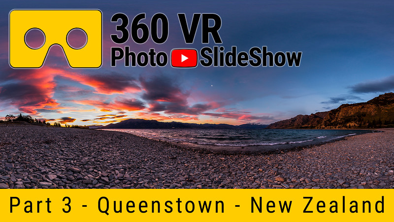 Part 3 - 360 VR Photo Slideshow - Queenstown, New Zealand