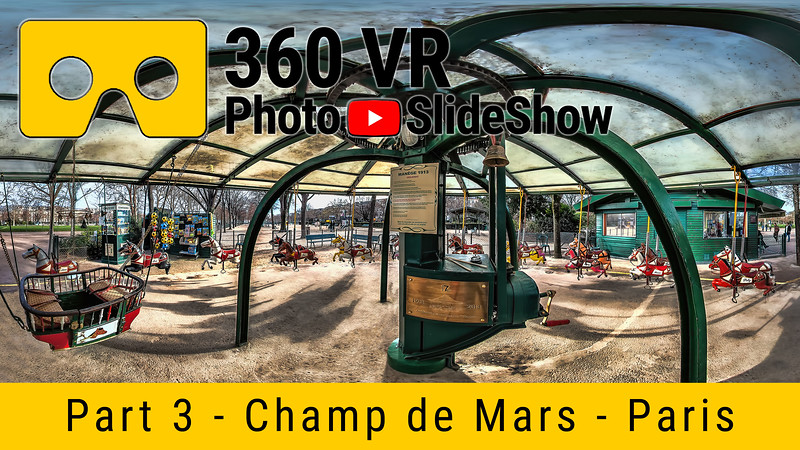Part 3 - 360 VR Photo Slideshow - Champ de Mars, Paris