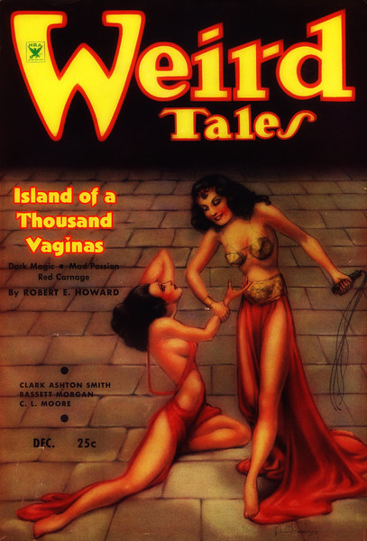 "Here's the cover of the 1937 Weird Tales where the short story ""Island of a Thousand Vaginas"" was published which was the inspiration for the original 1949 film Night Of A Thousand Vaginas"