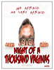 "Night Of A Thousand Vaginas movie poster<br /> ""He Afraid He Very Afraid"" ©(tm)All Rights reserved Dailey Pike 2013"