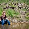 My God, My God… Where Are You?
