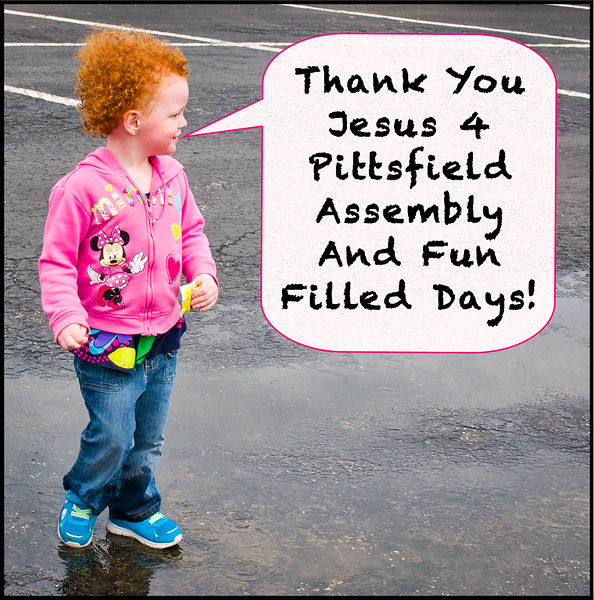 Thank You Jesus 4 Pittsfield Assembly And Fun Filled Days!