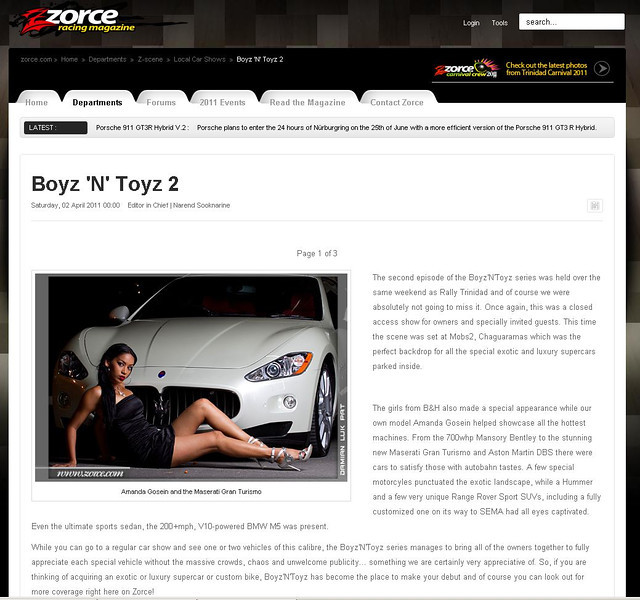 "Boyz 'N' Toyz 2<br /> Saturday, 02 April 2011 00:00 Editor in Chief | Narend Sooknarine<br /> <br /> For more info and photos please visit the following <a href=""http://www.zorce.com/zjla/departments/z-scene/local-car-shows/332-boyz-n-toyz-2"">http://www.zorce.com/zjla/departments/z-scene/local-car-shows/332-boyz-n-toyz-2</a><br /> Photography for Zorce Magazine and website  <a href=""http://www.zorce.com"">http://www.zorce.com</a><br /> Photography by Damian Luk Pat & Antony Scully"