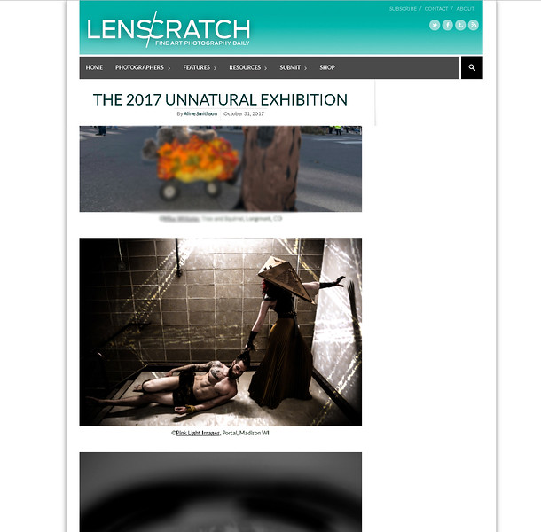 "Lenscratch Published Blog - ""Unnatural"" - 10/31/17"