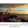 Dawn on Portland Headlight--taken after a night of heavy rains in October 2007.  This photo has been published in English magazine Digital Camera Magazine's Hotshots category in December of 2007, and in Portland Magazine's August 2008 issue.