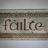 Failte! Welcome, in Irish.