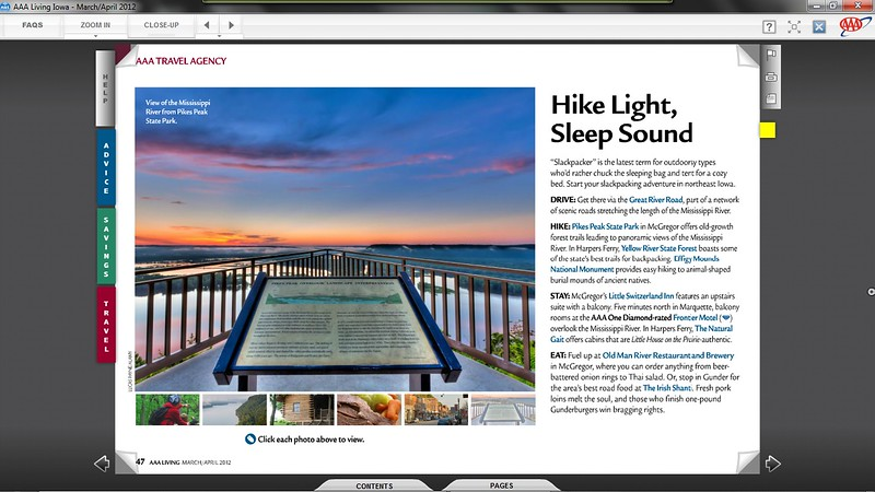"<div class="""">Image of the Pikes Peak overlook and Mississippi river in Northeast Iowa published in the March/April 2012 issue of the online magazine <a href=""http://aaaliving.mn-ia.aaa.com/iowa/Mar_Apr_2012/?&amp;startid=1&amp;web_cmp=031612_G0IA_ALM-NXB_AAALiving-MarApr2012#/48"" target=""_blank""><b>""AAA Living""</b></a> <br> <br> <a href=""http://aaaliving.mn-ia.aaa.com/iowa/Mar_Apr_2012/?&amp;startid=1&amp;web_cmp=031612_G0IA_ALM-NXB_AAALiving-MarApr2012#/48"" target=""_blank""><b>Click here to view photo and article.</b></a> <br> <br> <a href=""http://www.lucaspaynephotography.com/Iowa/Iowa-Scenic/6356048_WV3BnG#!i=1380497826&amp;k=LJDW7cf"" target=""_blank""><b>Click here to see this image in its original gallery and purchase a print.</b></a></div>"