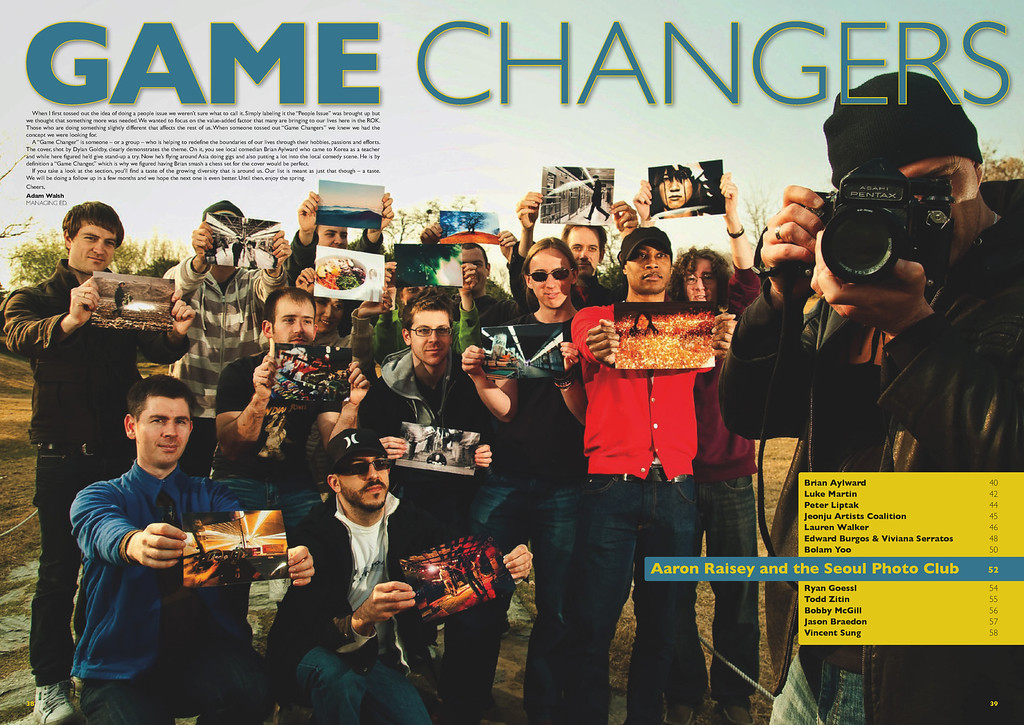 - Groove Magazine: May, 2010 - (I'm in the photo; I didn't take it.)  Game Changers (Special Section Opening Shot: Aaron Raisey and the Seoul Photo Club) by my buddy, Shawn (Flash) Parker.