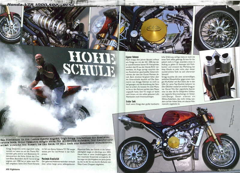 "EXCLUSIVE - GREGG DESJARDINS ONE-OFF GC1000 IS A 4-PAGE FEATURE  IN THE NOV. ISSUE OF FIGHTERS MAGAZINE (GERMANY). THIS IS OUR FIRST FEATURE IN THIS FINE PUBLICATION!!  <p><a href=""http://www.fighters-magazin.de/fm/"" target=""new"" rel=""nofollow""> <b>Visit  FIGHTERS Web Site</b></a></p>"