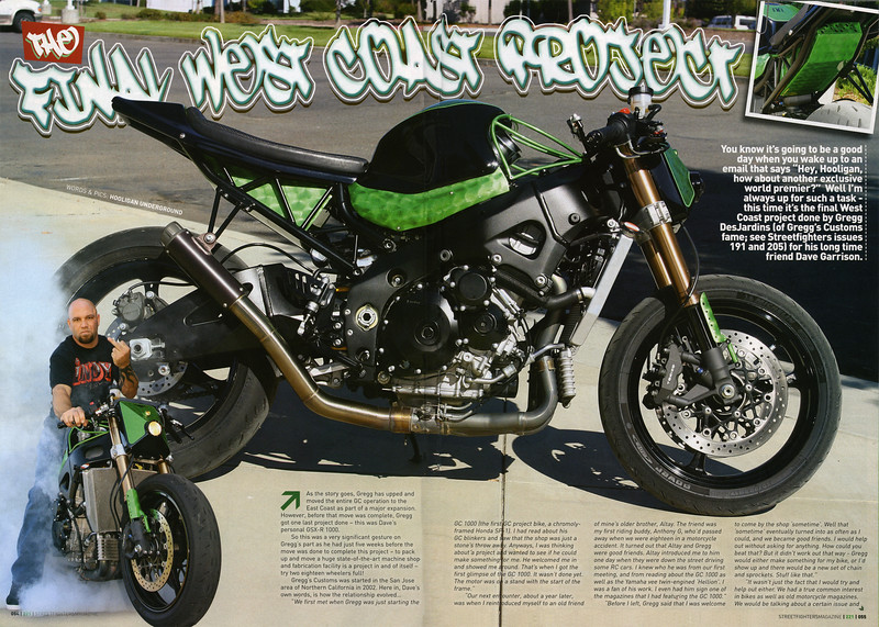 "Yet another Exclusive World Premier: Dave Garrisons Ultra-sweet GC/GSXR 1000 Featured as a 4-page full color spread in Streetfighters (UK) Magazine.<br /> <br /> This is the final west coast project from Gregg DesJardins of Greggs Customs fame.<br /> <br /> Added bonus: Dave performs outrageous 'Acts of Hooliganism' on the Gixxer for our camera!!<br /> <br /> STREETFIGHTERS MAG (UK) is the Worlds Premier Ultimate  Extreme M/C Publication ""A Maverick Cult on the Fringes of Respectable Motorcycling"" <br /> <br /> Click on any image for XL size viewing!!<br /> Photos by Richard Kontas"