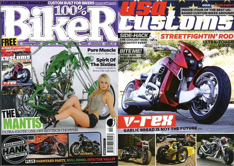 """EXCLUSIVE - V-REX FEATURED IN 100% BIKER MAGAZINE (UK) ISSUE # 132  I'LL GO AS FAR AS CALL THIS MY FIRST  DOUBLE-COVER SHOT; FULL PAGE COVER ON THE 16 PAGE PULL OUT SUPPLEMENT ALSO FEATURED AS AN INSERT PIC ON OUTSIDE COVER!!  This is a treat for me as the current Editor-in-Chief of 100% Biker is one Mr. Nik Samson who was the editor of Streetfighters Mag. back in 1996 when my first ever published feature hit the newsstands!! Yes he was the one to give me 'my first big break' and as they say...the rest is Extreme Motorsports Photographic history!!  <p><a href=""""http://www.100-biker.co.uk"""" target=""""new"""" rel=""""nofollow""""> <b>Visit the100% BIKER SITE</b></a></p>"""