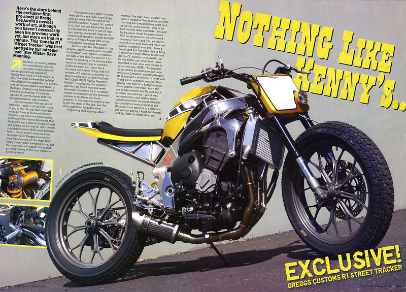 EXCLUSIVE - WORLD PREMIER!! GREGGS CUSTOMS YAMAHA R1 'STREET TRACKER' IN STREETFIGHTERS (UK)  # 191. We've beaten ALL the USA mags to the press with this Hooligan Underground exclusive 4-page feature spread first  look at Gregg DesJardins beautiful R1 Custom!!<br /> <br /> Photos by Richard Kontas