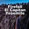 El Capitan Firefall in Yosemite