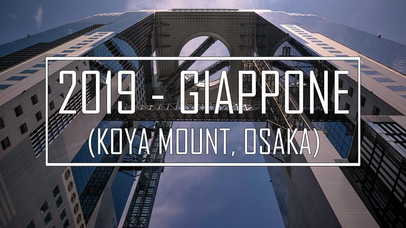 2019 - Giappone: Monte Koya, Osaka