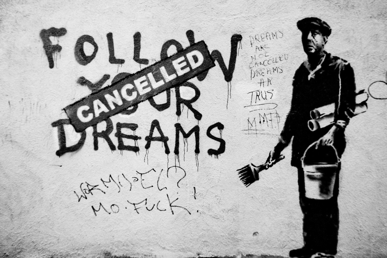 Follow Your Cancelled Dreams