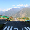 Don't mess with the Lukla runway. <br /> at almost an angle of 12 degrees, the 1500ft runway drops off a cliff on one end and goes into the side of a mountain on the other.