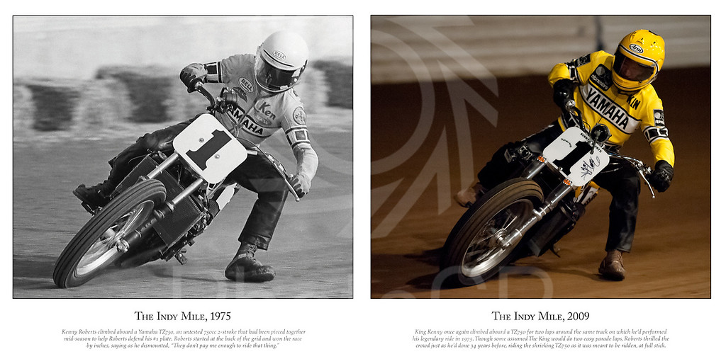 "The King Rides Again. A limited, numbered edition of 50 copies, signed by Kenny Roberts, commemorating The King's legendary TZ750 rides at the Indy Mile in 1975 and 2009. This Giclée canvas gallery wrap measures 32 inches wide by 16 inches tall, and is 1.5 inches deep. This sample image does not show Roberts' signature, which is placed between the two blocks of texts on the 50 copies in the edition. For ordering information, please click here: <a href=""http://bit.ly/KRrides"">http://bit.ly/KRrides</a>"