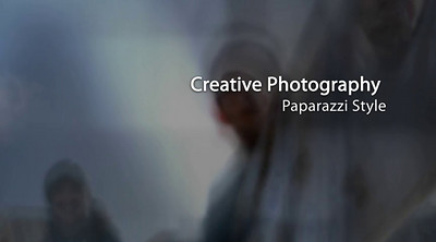 Creative Photography Paparazzi Style  Click Arrow to Play
