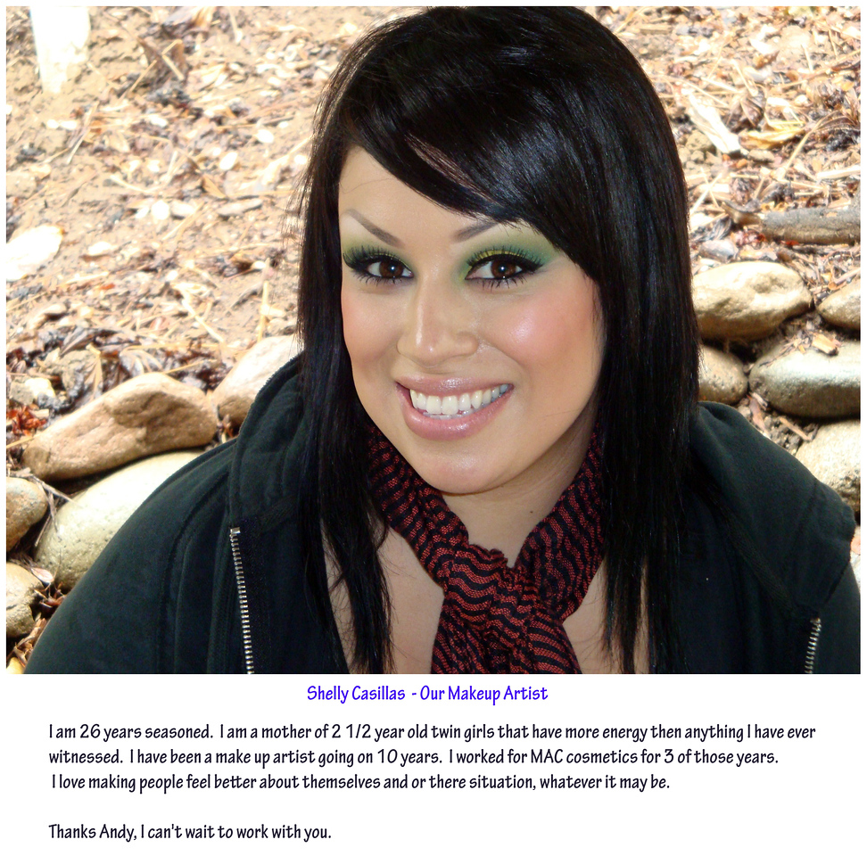 Shelly Casillas joined our as our first Makeup professional on January 8th, 2009.  She is a busy Mother and her volunteering time and talent to this cause is awesome and very appreciated.  <br /> <br /> Thank you, <br /> Andy