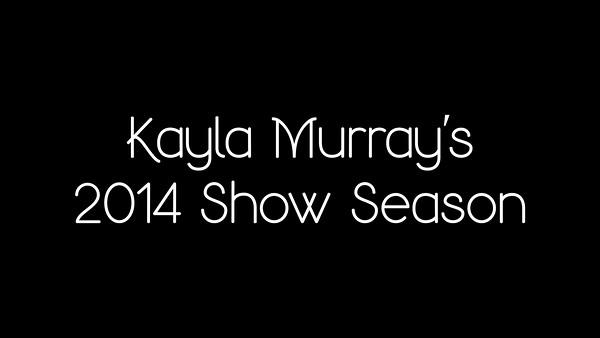 Kayla Murray's 2014 Show Season