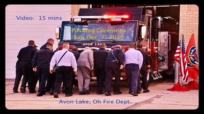 Video: 15 mins -Avon Lake , Ohio, Fire Dept.--Pushing Ceremony, Sat., Dec. 7, 2019.