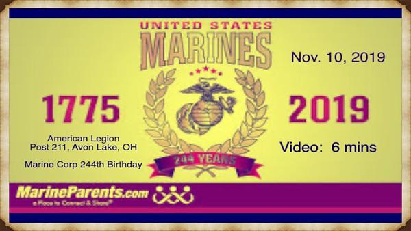 United States Marine Corp 244th Birthday, American Legion Post 211, Avon Lake, OH, Nov. 10, 2019--Video:  6 mins.
