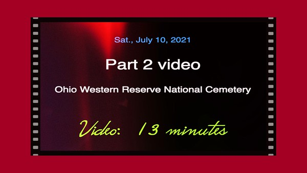 Video 13 mins - Part 2 -- Ohio Western  Reserve National Cemetery