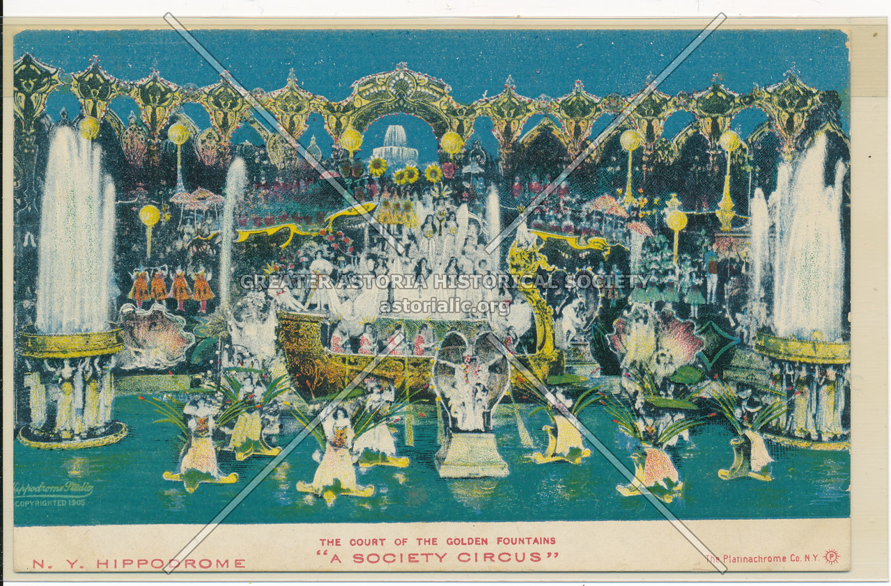 """N.Y. Hippodrome, The Court Of The Golden Fountains """"A Society Circus"""""""
