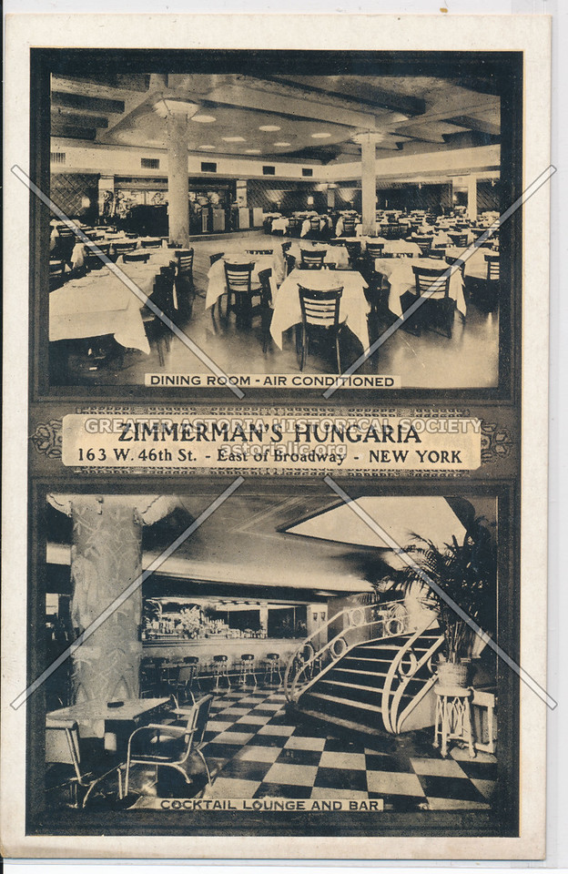 Zimmerman's Hungaria, 163 W. 46th St.- East of Broadway- New York