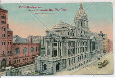 Police Headquarters, Centre and Broome Sts., New York.