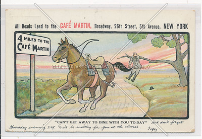 """""""Can't Get Away to Dine With you To-Day"""" - All Roads Lead to Café Martins, 26 St & 5 Av, NY"""