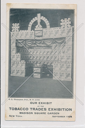 Our Exhibit at the Tobacco Trades Exhibition, Madison Sq Garden 1904