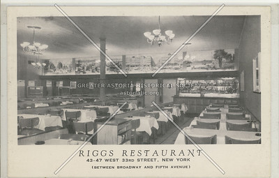 Riggs Restaurant 43-47 33rd St. New York