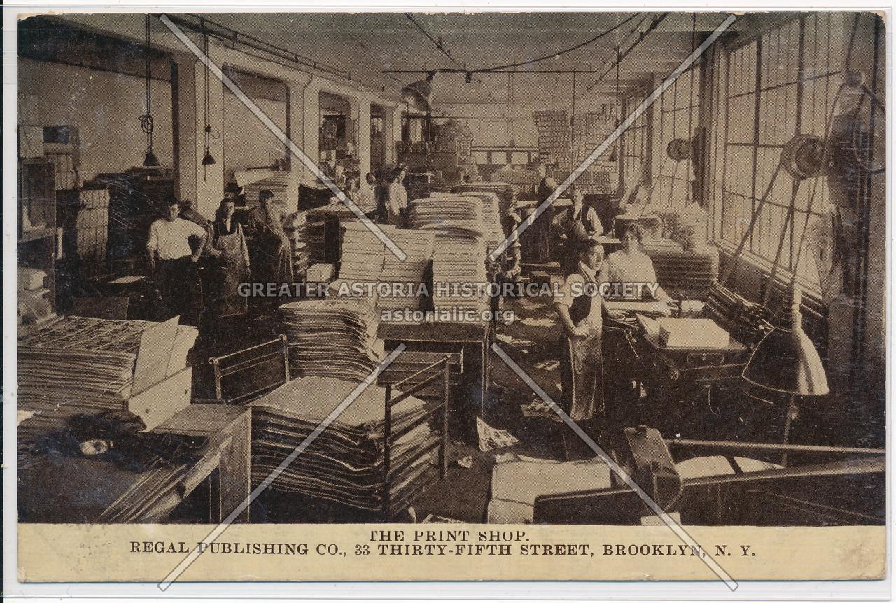 The Print Shop, Regal Publishing Co., 33 Thirty-Fifth Street, Brooklyn, N.Y.