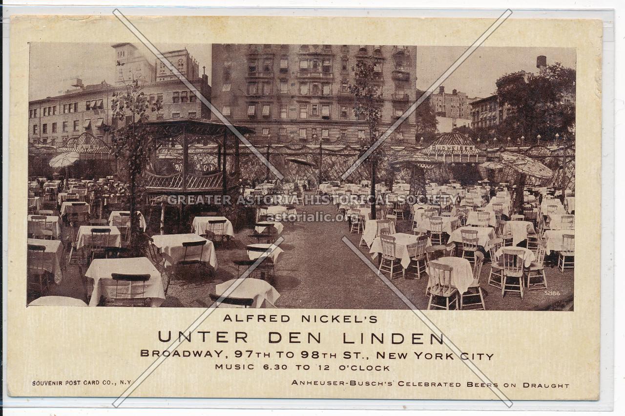 A. Nickel's Unter den Linden, NW cor 97 St & B'way, NYC