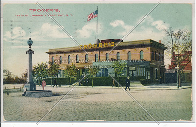 TROGER'S 155th St., Opposite the Speedway, N.Y.C