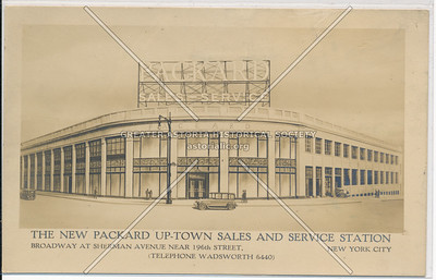 The New Packard Uptown Sales and Service Station. B'way at Sherman Ave., near 196th St. N.Y.C.