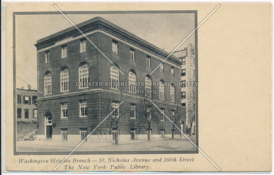 Washington Heights Branch- St. Nicholas Ave. & 160th St. The NYC Public Library. N.Y.C.