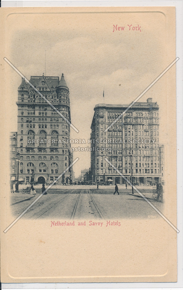 Netherland and Savoy Hotels, NYC