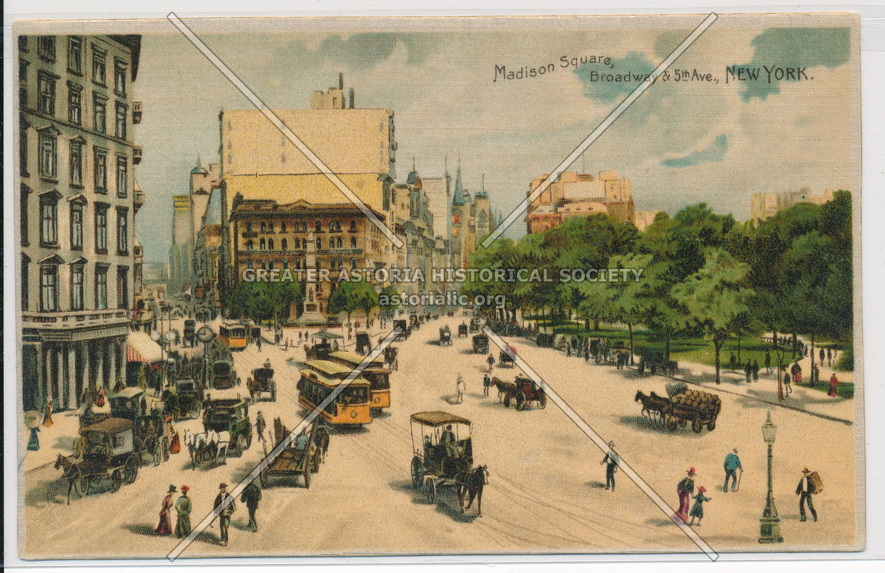 Madison Square, Broadway & 5th Ave., New York.